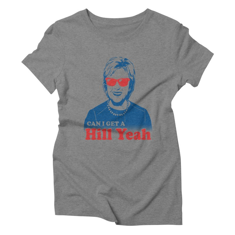 Hill Yeah - Vote Hillary 2016   by lalalandshirts's Artist Shop