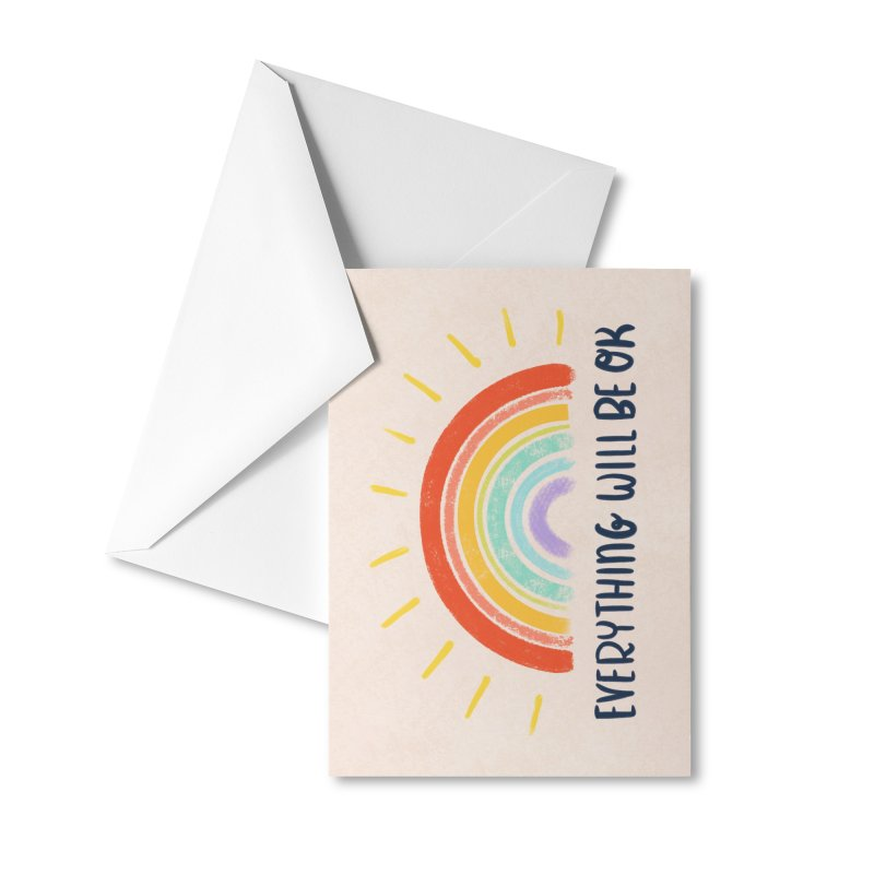 Everything Will Be Ok Accessories Greeting Card by La Lilu