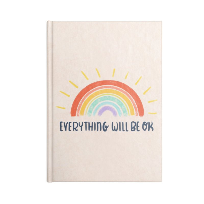 Everything Will Be Ok Accessories Notebook by La Lilu
