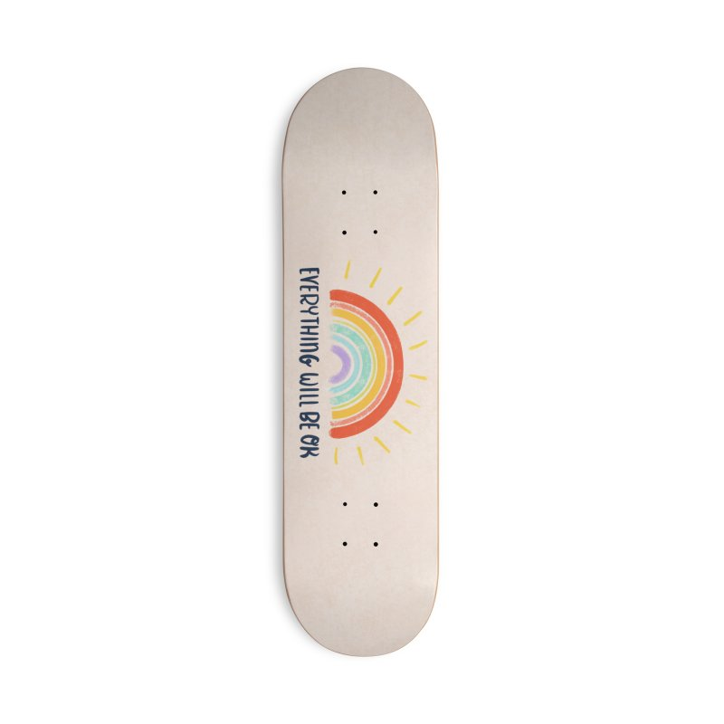 Everything Will Be Ok Accessories Skateboard by La Lilu