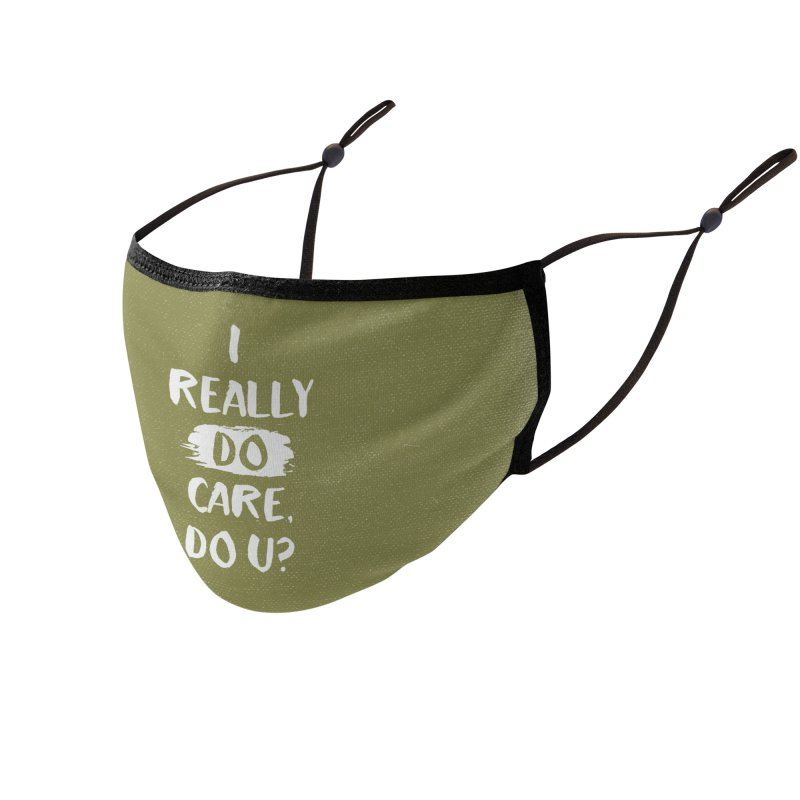 I Really Do Care, Do U? Accessories Face Mask by La Lilu