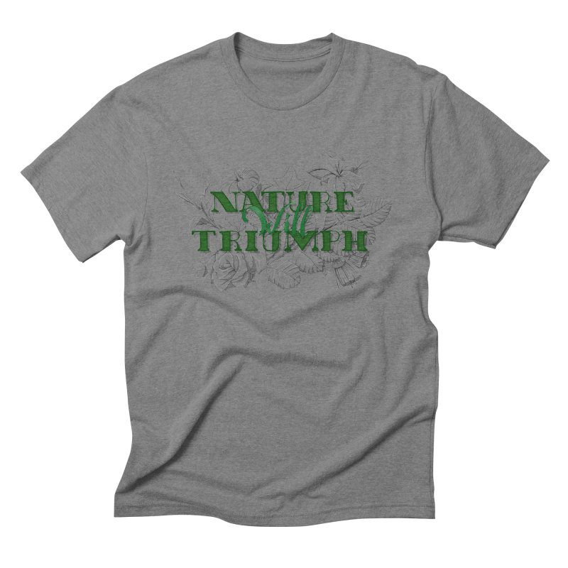 Nature will triumph Men's Triblend T-Shirt by Lamalab