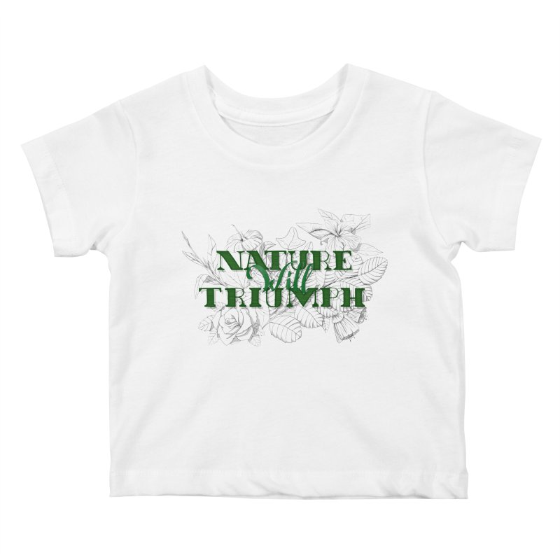 Nature will triumph Kids Baby T-Shirt by Lamalab