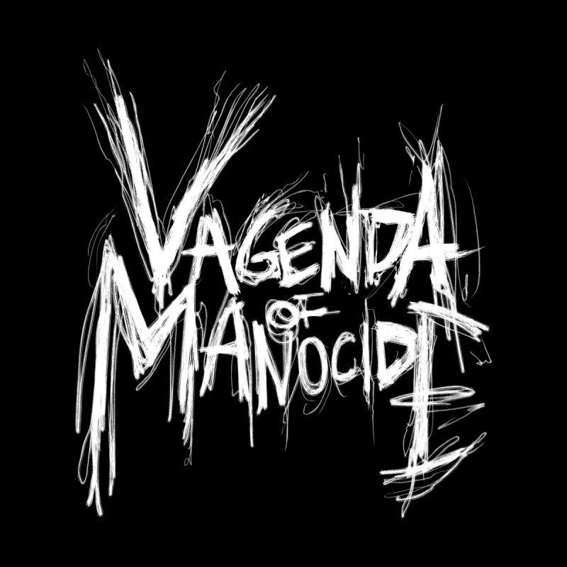 VAGENDA OF MANOCIDE by LA MANTIA!