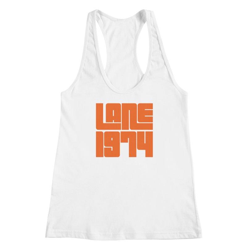 Lane 1974 - Orange  Women's Racerback Tank by Lane 1974's Shirt Shop