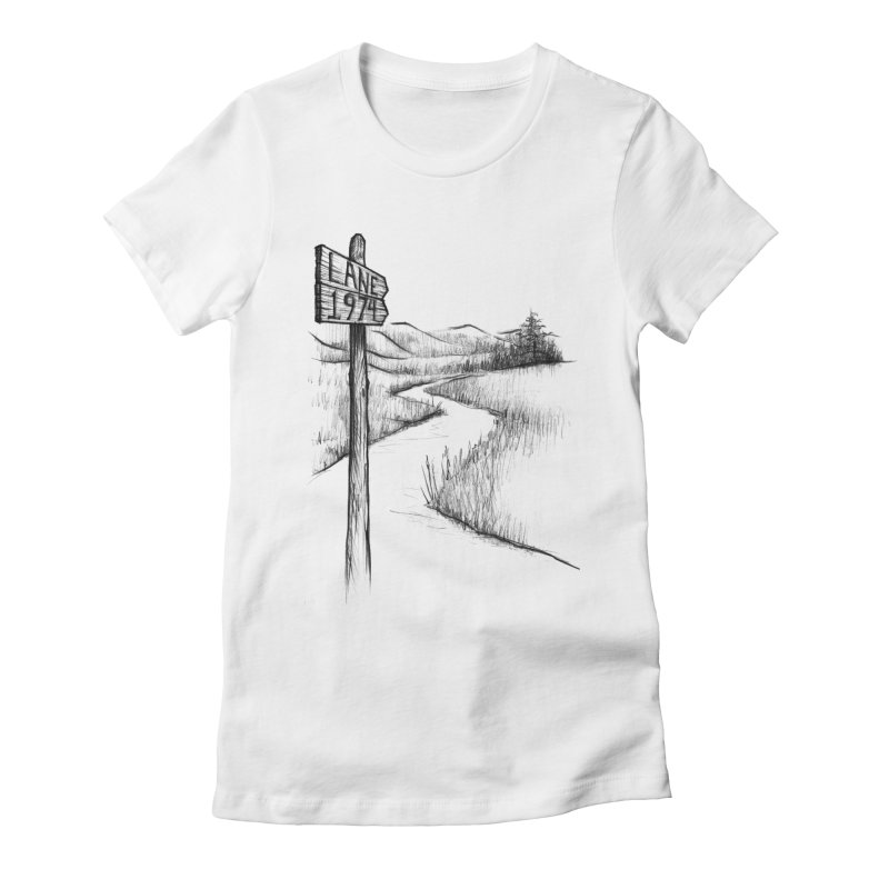 Lane 1974 Sign Post Design Women's T-Shirt by Lane 1974's Shirt Shop