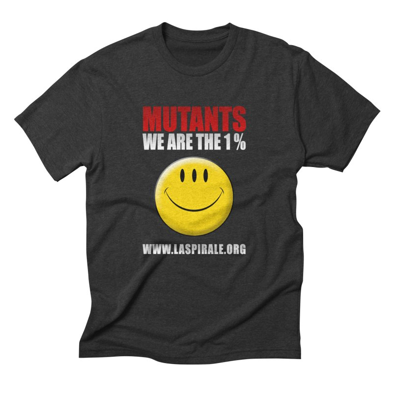 """Mutants - We Are The 1%"" by LaSpirale.org Men's Triblend T-Shirt by La Spirale"