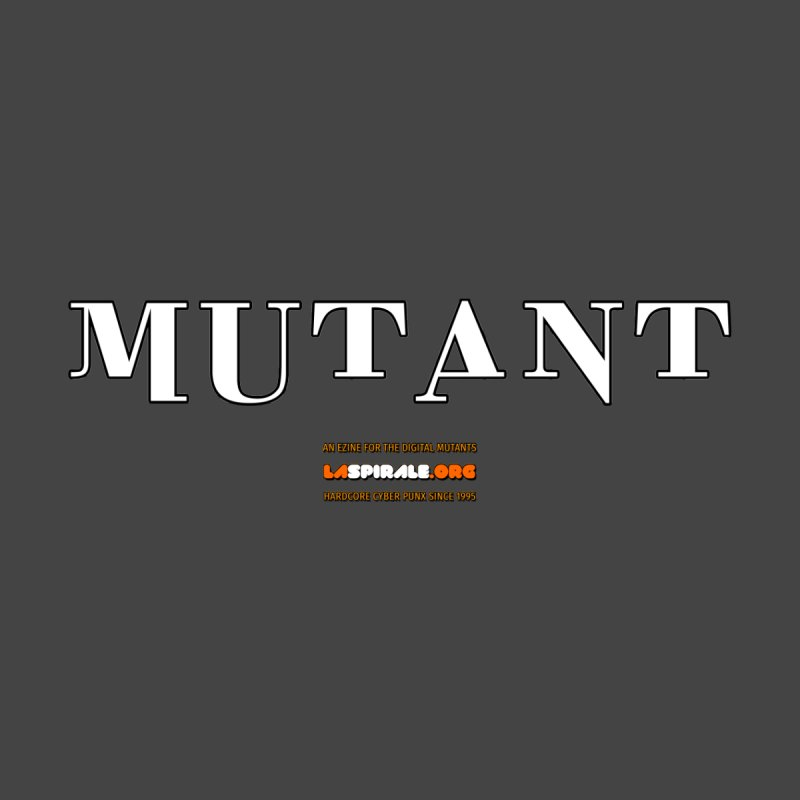 """Mutant"" by LaSpirale.org by La Spirale"