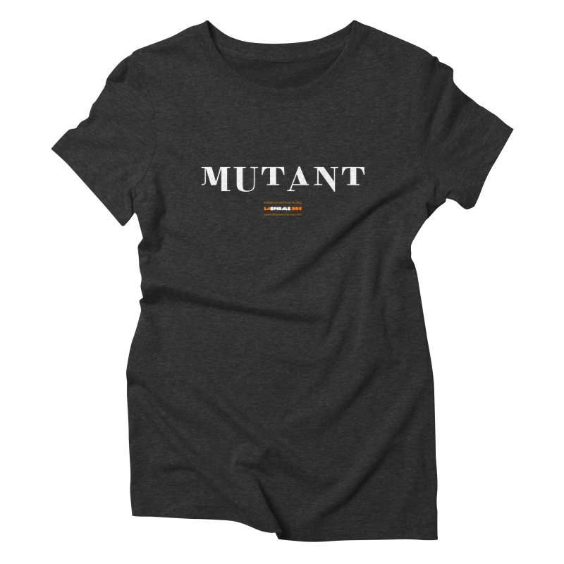 """Mutant"" by LaSpirale.org Women's T-Shirt by La Spirale"
