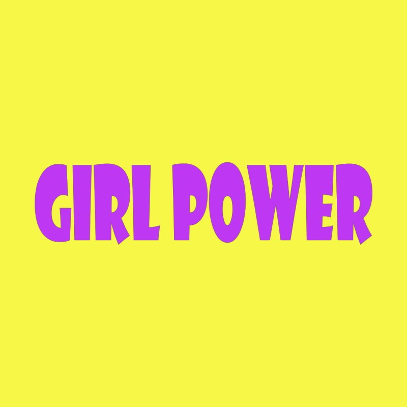 Girl Power Women's T-Shirt by Last Door on the Left