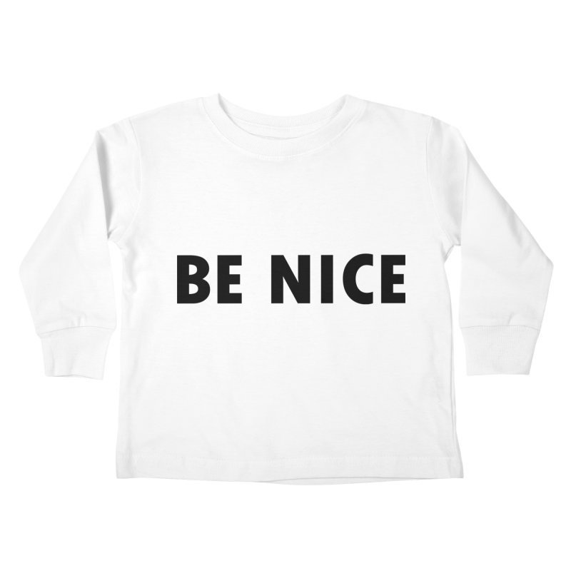 Be Nice Kids Toddler Longsleeve T-Shirt by Last Door on the Left