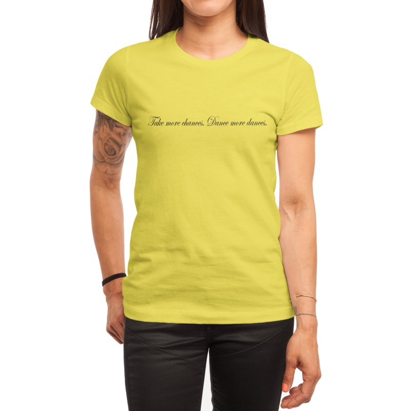 Take more chances Women's T-Shirt by Last Door on the Left