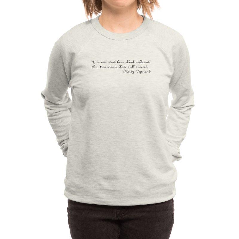 Quote on Ballet - Misty Women's Sweatshirt by Last Door on the Left