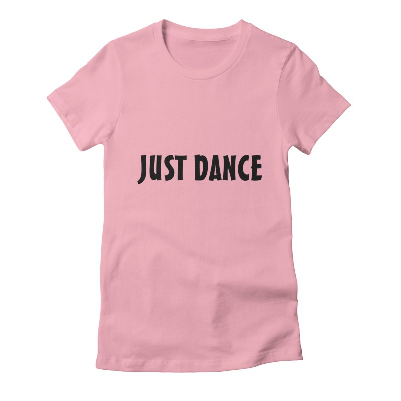 Just Dance Women's T-Shirt by Last Door on the Left