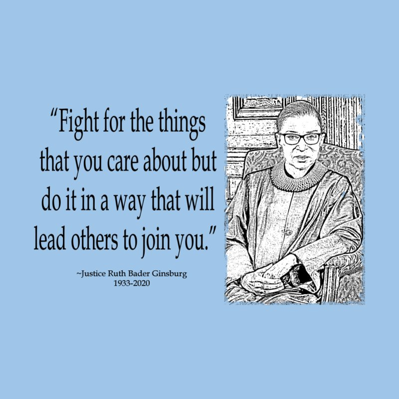 Ruth Bader Ginsburg - Fight... Kids Toddler T-Shirt by Last Door on the Left