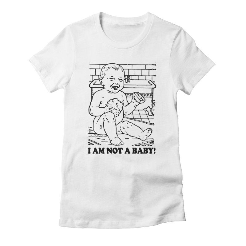 Not A Baby Women's T-Shirt by Last Door on the Left