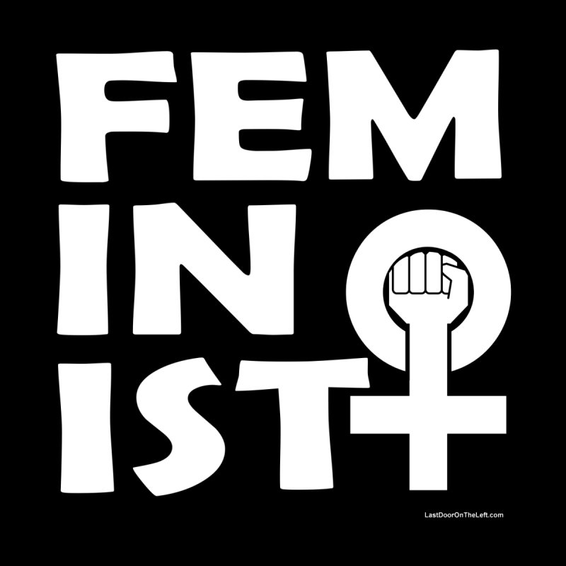 Feminist [BOLD] Women's T-Shirt by Last Door on the Left