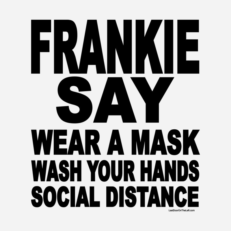 FRANKIE SAY (2020) Men's T-Shirt by Last Door on the Left