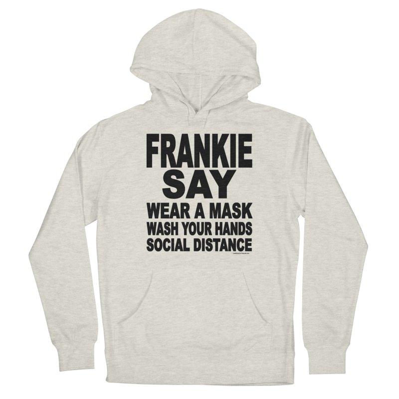 FRANKIE SAY (2020) Men's Pullover Hoody by Last Door on the Left