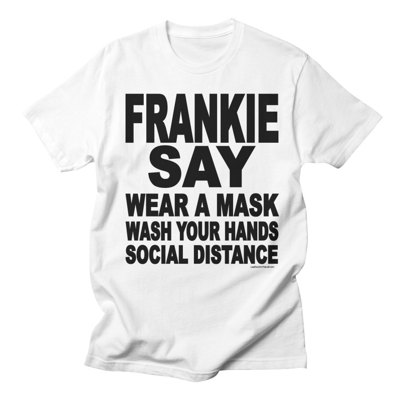 FRANKIE SAY (2020) Men's T-Shirt by Last Door on the Left