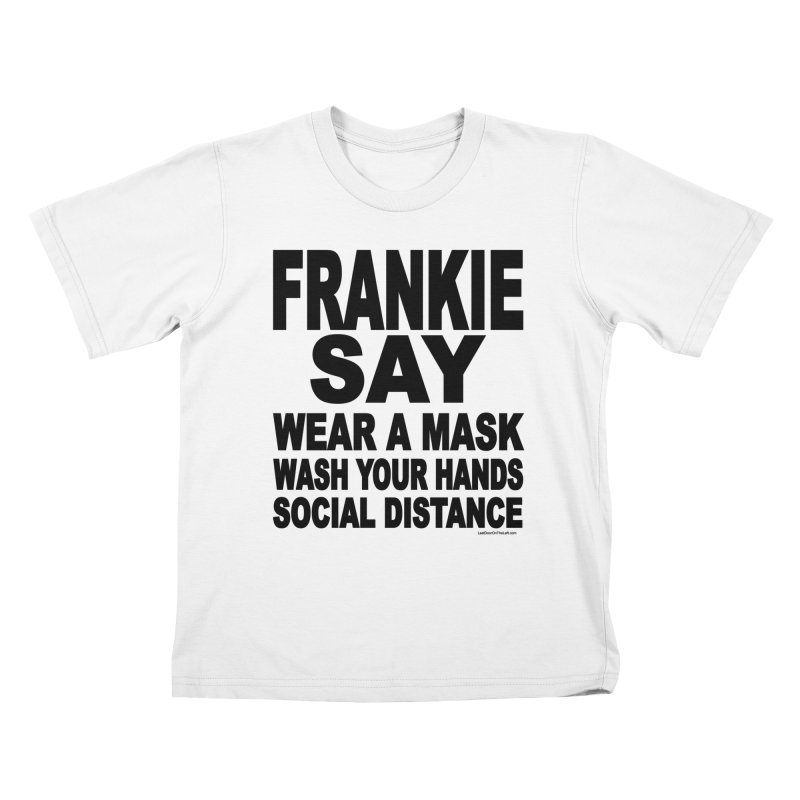 FRANKIE SAY (2020) Kids T-Shirt by Last Door on the Left