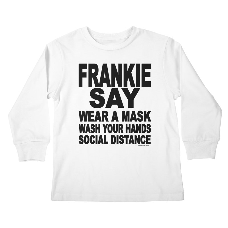 FRANKIE SAY (2020) Kids Longsleeve T-Shirt by Last Door on the Left
