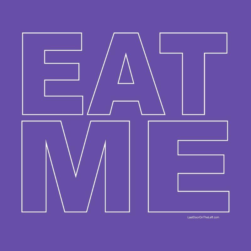 EAT ME Men's T-Shirt by Last Door on the Left