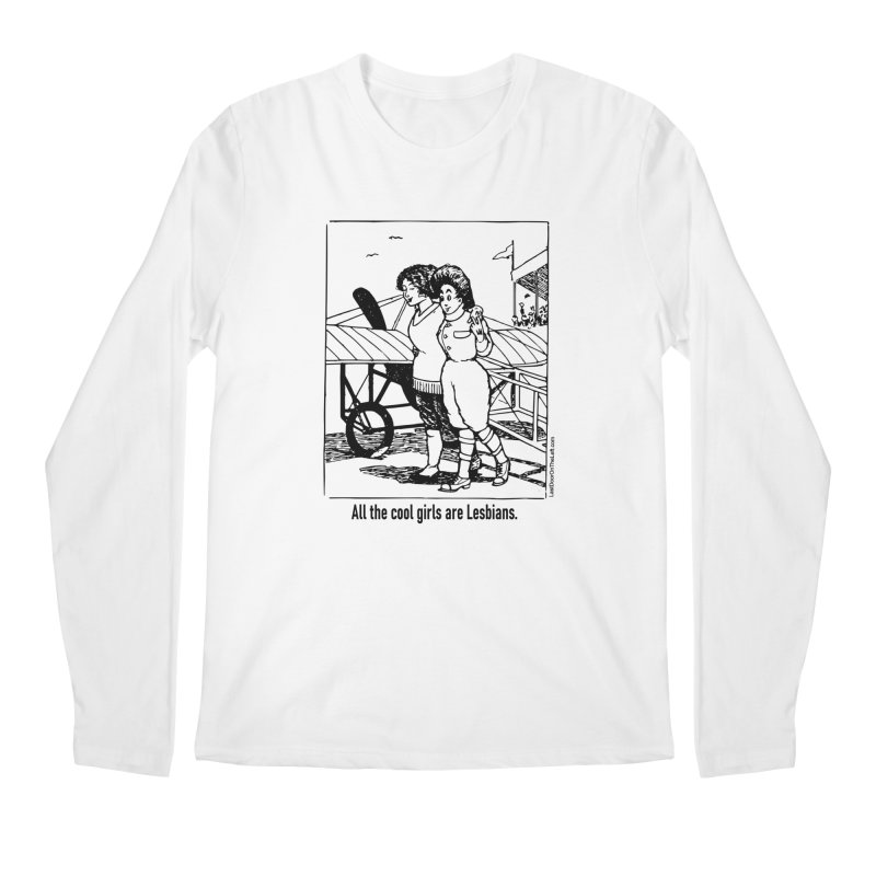 All The Cool Girls are Lesbians. Men's Longsleeve T-Shirt by Last Door on the Left