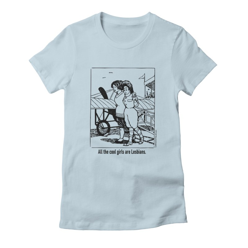 All The Cool Girls are Lesbians. Women's T-Shirt by Last Door on the Left