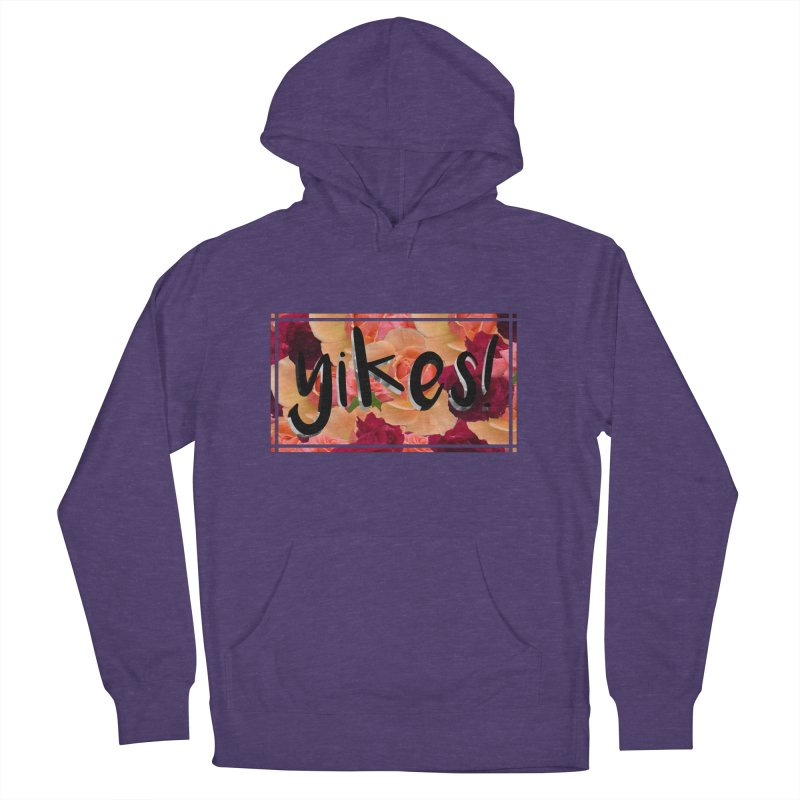 yikes! Women's French Terry Pullover Hoody by laterlouie's Artist Shop
