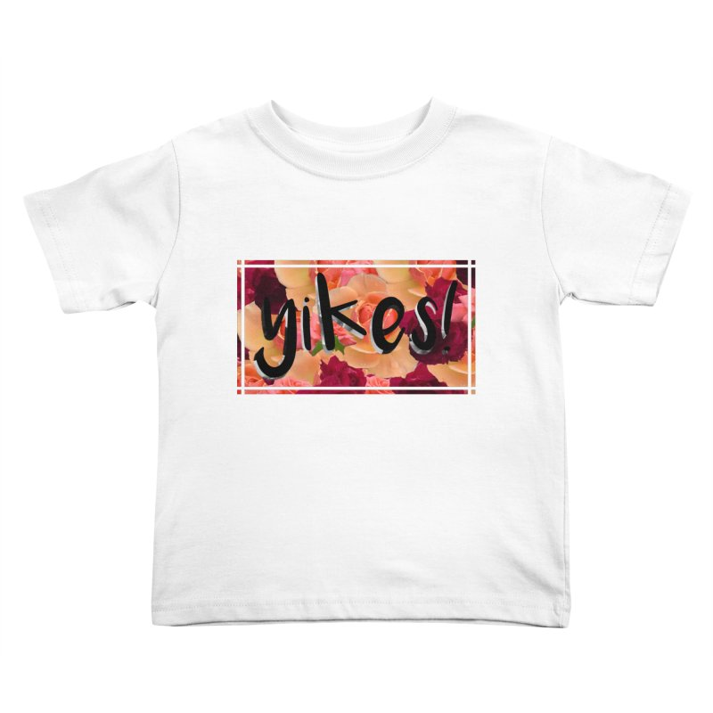 yikes! Kids Toddler T-Shirt by Later Louie's Artist Shop