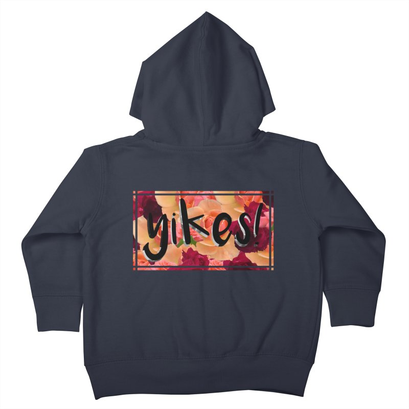 yikes! Kids Toddler Zip-Up Hoody by Later Louie's Artist Shop