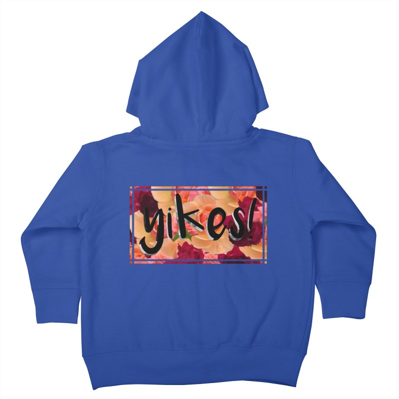 yikes! Kids Toddler Zip-Up Hoody by laterlouie's Artist Shop