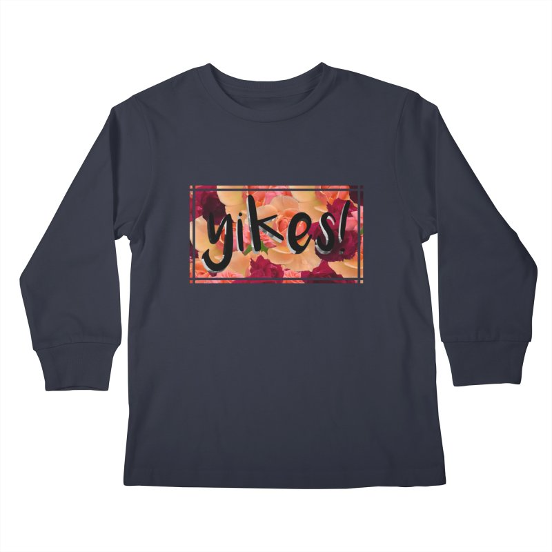 yikes! Kids Longsleeve T-Shirt by Later Louie's Artist Shop