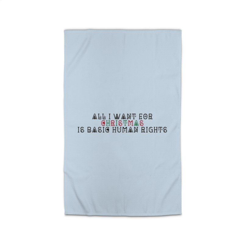 All I Want For Christmas (Is Basic Human Rights) Home Rug by Later Louie's Artist Shop