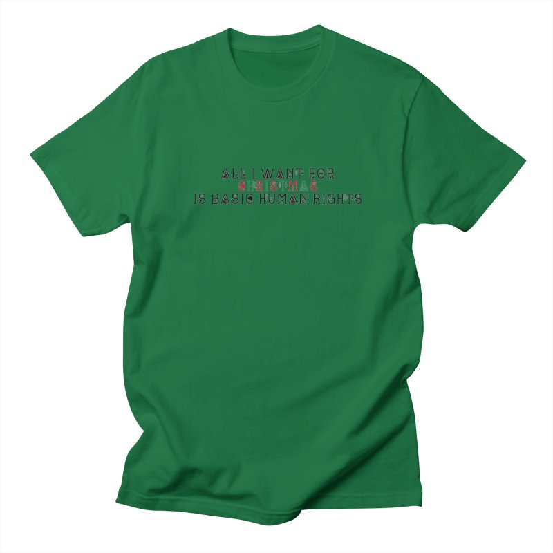 All I Want For Christmas (Is Basic Human Rights) Men's Regular T-Shirt by Later Louie's Artist Shop