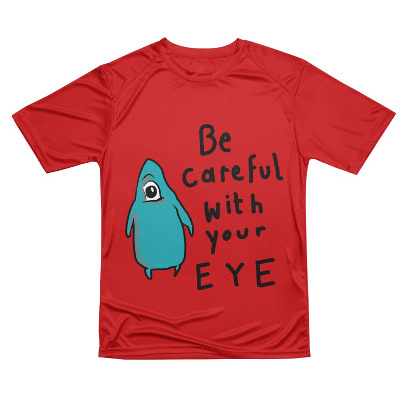 Be Careful With Your Eye Women's T-Shirt by latterhalves's Artist Shop