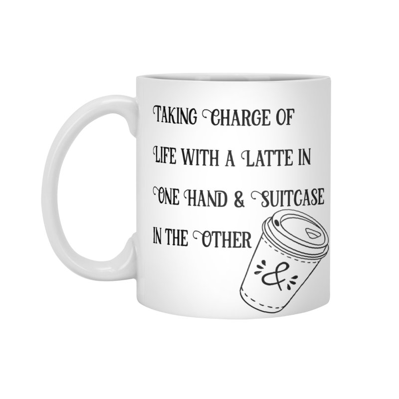Taking Charge Mug Accessories Mug by The Official Lattes, Life & Luggage Shop
