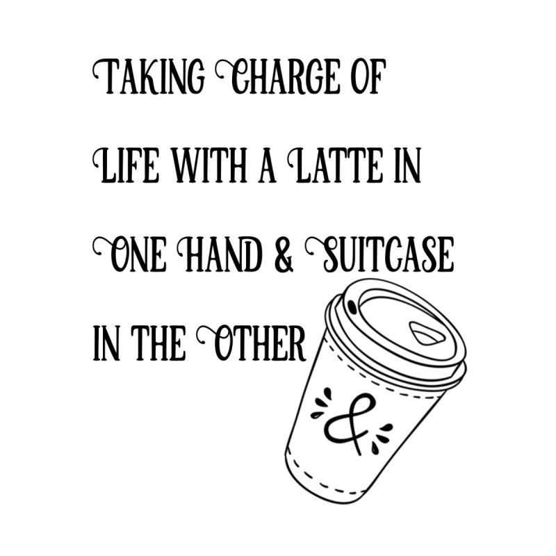 Taking Charge Mug by The Official Lattes, Life & Luggage Shop