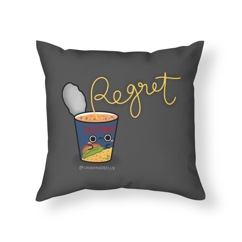 Instant Regret Home Throw Pillow by Laugh And Belly's Merch