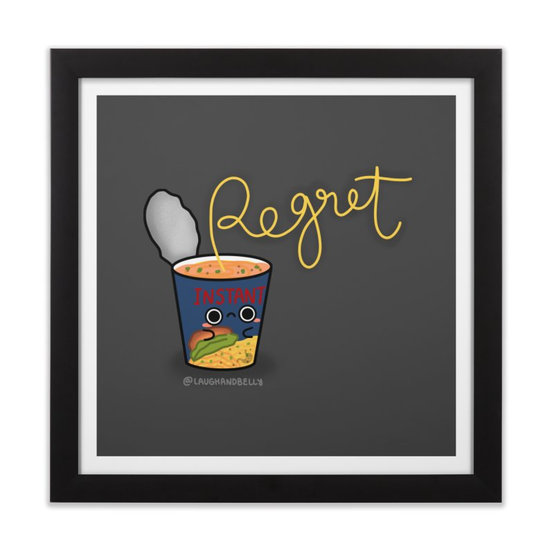 Instant Regret Home Framed Fine Art Print by Laugh And Belly's Merch