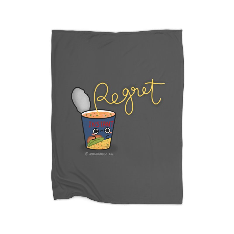 Instant Regret Home Blanket by Laugh And Belly's Merch