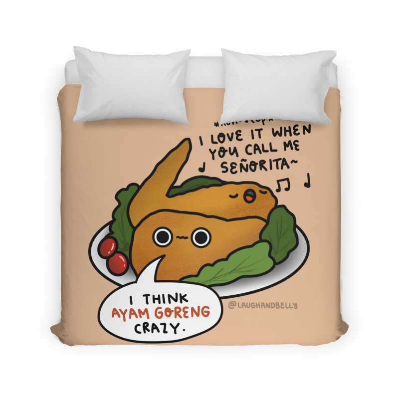 Ayam Goreng Crazy (By Singaporeans For Singaporeans) Home Duvet by Laugh And Belly's Merch