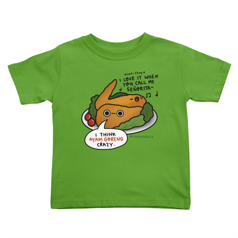 Ayam Goreng Crazy (By Singaporeans For Singaporeans) Kids Toddler T-Shirt by Laugh And Belly's Merch