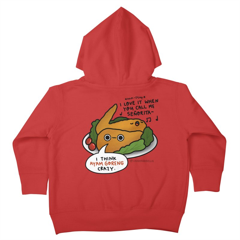 Ayam Goreng Crazy (By Singaporeans For Singaporeans) Kids Toddler Zip-Up Hoody by Laugh And Belly's Merch