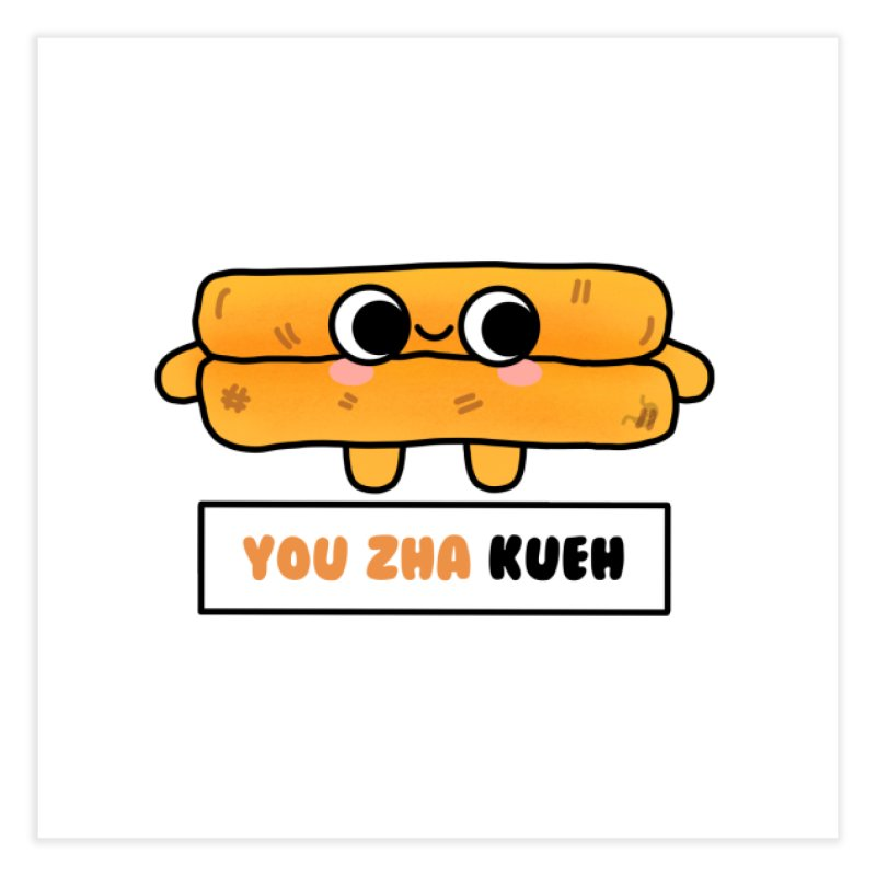 You Zha Kueh (By Singaporeans For Singaporeans) Home Fine Art Print by Laugh And Belly's Merch