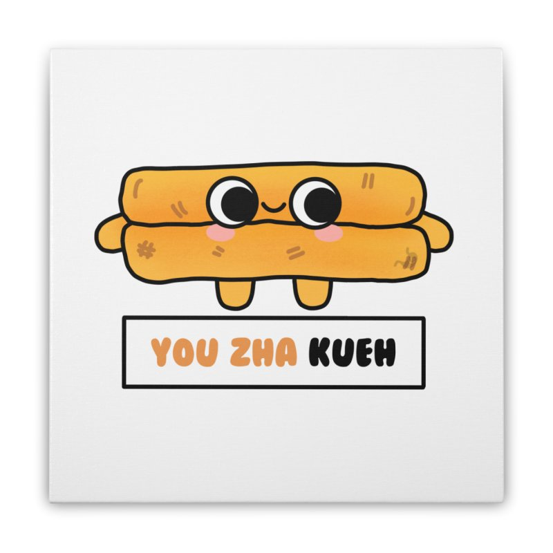 You Zha Kueh (By Singaporeans For Singaporeans) Home Stretched Canvas by Laugh And Belly's Merch