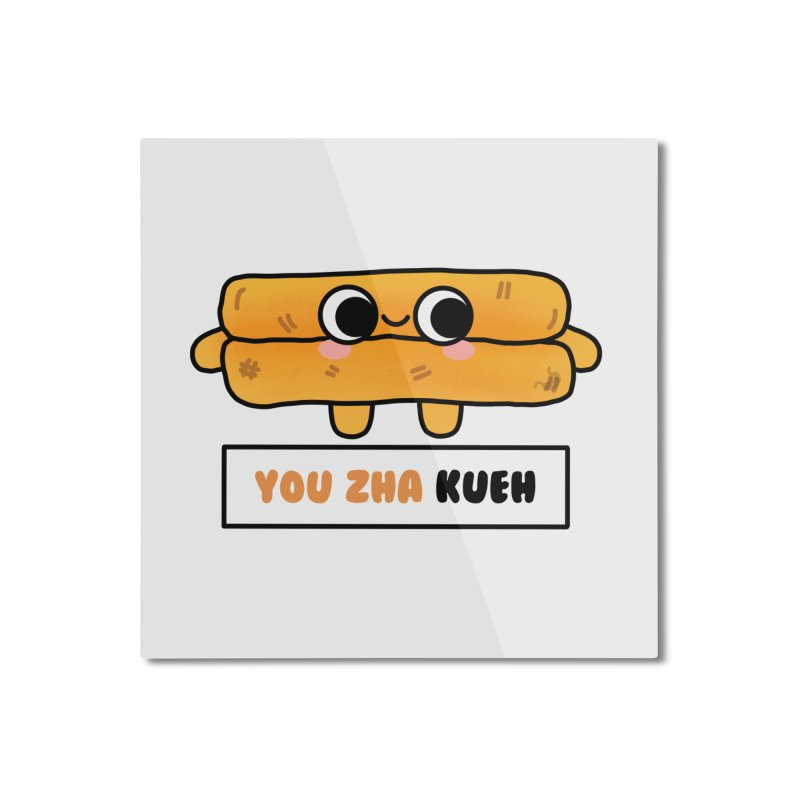 You Zha Kueh (By Singaporeans For Singaporeans) Home Mounted Aluminum Print by Laugh And Belly's Merch