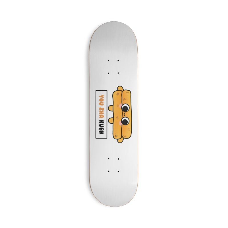 You Zha Kueh (By Singaporeans For Singaporeans) Accessories Skateboard by Laugh And Belly's Merch