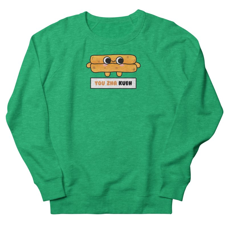 You Zha Kueh (By Singaporeans For Singaporeans) Women's Sweatshirt by Laugh And Belly's Merch